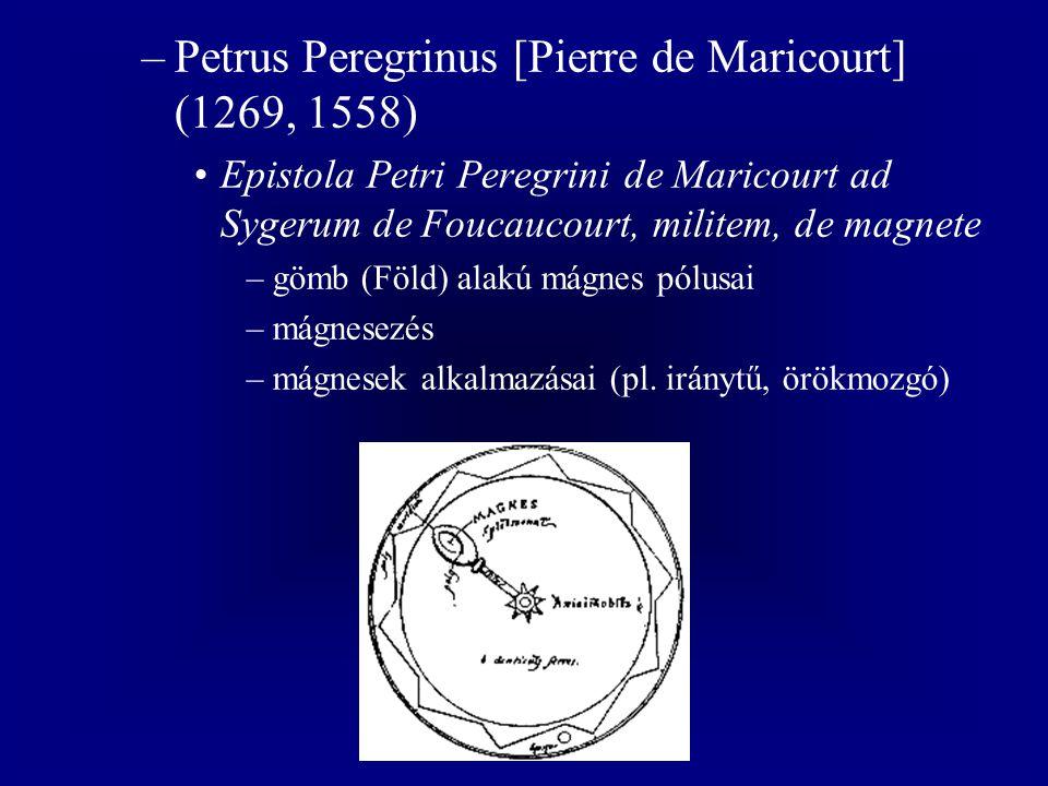 Petrus Peregrinus [Pierre de Maricourt] (1269, 1558)